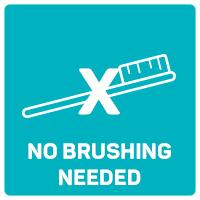 No Brushing Needed
