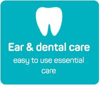 Ear and Dental Care